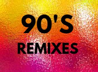 90S Remixes