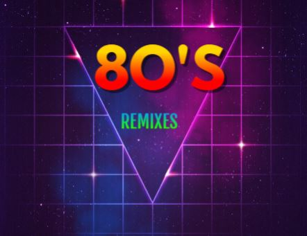 80s Remixes