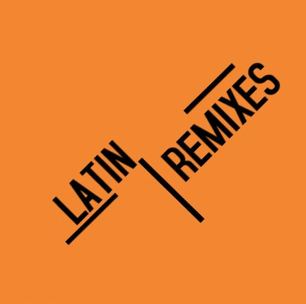 Latin Remixes